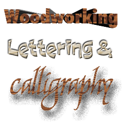 Woodworking Headers, Lettering and Calligraphy